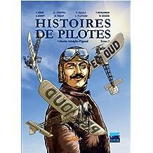 Histoires de pilotes, Tome 3 : Celestin Adolphe Pegoud