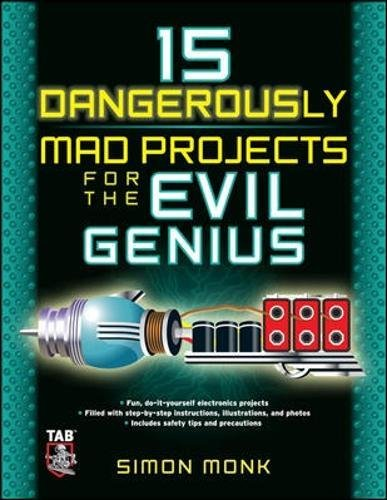 15 Dangerously Mad Projects for the Evil Genius (Genius Chopper)
