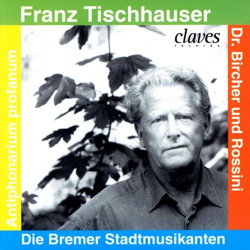 Franz Tischhauser/ Die Bremer Statdtmusikanten