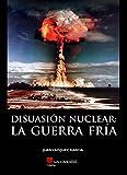 Disuasión nuclear. La guerra fría