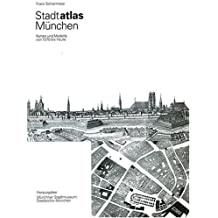 Stadtatlas München: Karten und Modelle der Stadt München von 1570 bis heute