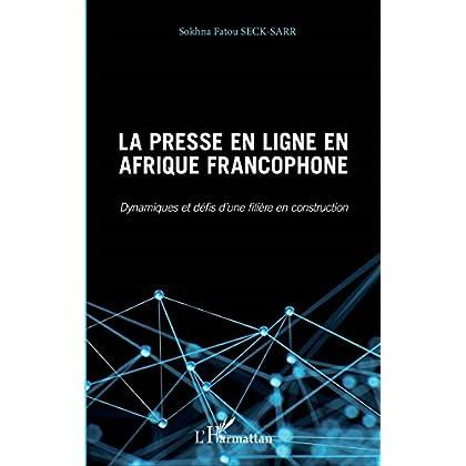Presse en ligne en Afrique francophone (La): Dynamiques et défis d'une filière en construction