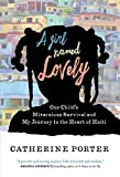 A Girl Named Lovely: One Child's Miraculous Survival and My Journey to the Heart of Haiti (English Edition)