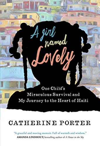 f799550a09 A Girl Named Lovely: One Child's Miraculous Survival and My Journey to the  Heart of