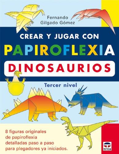 Crear y jugar con papiroflexia. Dinosaurios, tercer nivel
