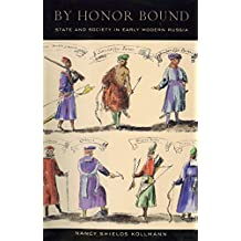 By Honor Bound: State and Society in Early Modern Russia