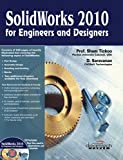 Solidworks 2010: for Engineers and Designers