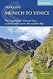 The Trekking Munich to Venice: The Traumpfad - 'Dreamway', a Classic Trek Across the Eastern Alps (International Trekking)