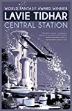 Central Station by Lavie Tidhar front cover