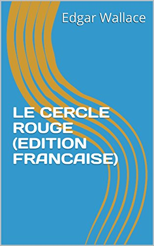 LE CERCLE ROUGE (EDITION FRANCAISE) (French Edition)