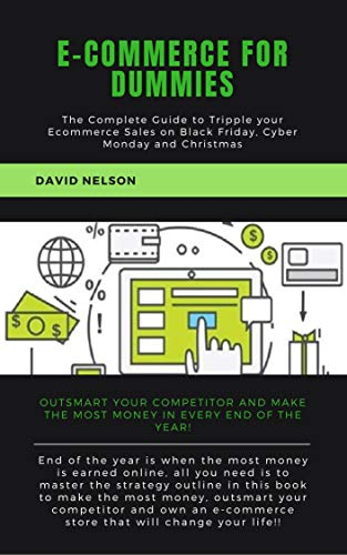Ecommerce for dummies: The Complete Guide to Tripple your E-commerce Sales on Black Friday, Cyber Monday and Christmas (English Edition)