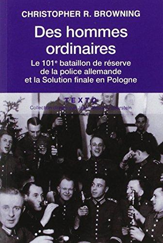 Des hommes ordinaires : Le 101e bataillon de réserve de la police allemande et la Solution finale en Pologne par Christopher Browning