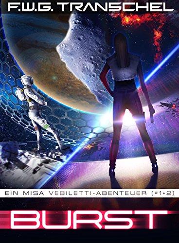 Burst (Teil I + II): Gesamtausgabe: Misa Vebilettis erstes Abenteuer (#1+#2)
