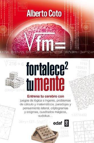 Fortalece Tu Mente (Psicología y Autoayuda) por Alberto Coto García