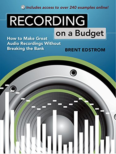 Recording on a Budget: How to Make Great Audio Recordings Without Breaking the Bank (English Edition) (Der Bereich Audio-aufnahme)