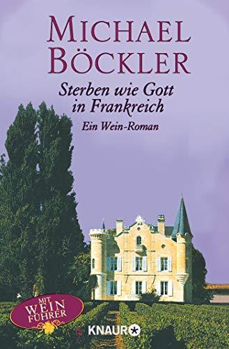 Sterben wie Gott in Frankreich: Ein Wein-Roman (Ein Fall für Hippolyt Hermanus, Band 1)