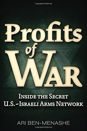 Profits of War: Inside the Secret U.S.-Israeli Arms Network by Ari Ben-Menashe (2015-10-22)