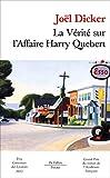 La vérité sur l'Affaire Harry Quebert - Prix Goncourt des lycéens 2012 et Grand Prix du Roman de l'Académie française 2012