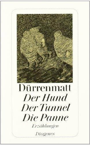 Der Hund / Der Tunnel / Die Panne (detebe)