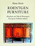 Roentgen Furniture: Abraham and David Roentgen - European Cabinet Makers