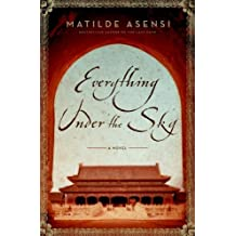 Everything Under the Sky: A Novel by Matilde Asensi (2008-08-12)