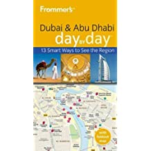 Frommer's Dubai and Abu Dhabi Day by Day (Frommer's Day by Day: Dubai & Abu Dhabi (Pocket)) (Paperback) - Common