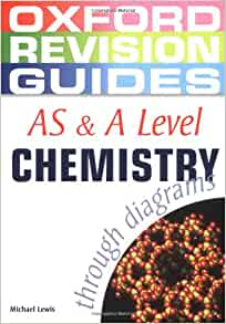 AS and    A Level       Chemistry       through       Diagrams     Oxford Revision Guides   Amazoncouk  Michael Lewis