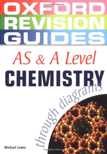AS and A Level Chemistry through Diagrams (Oxford Revision Guides)