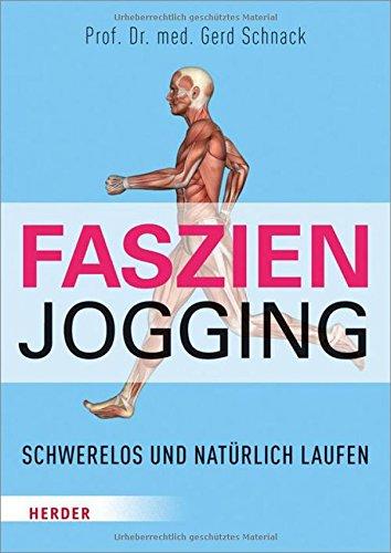 Preisvergleich Produktbild Faszien-Jogging: Schwerelos und natürlich laufen