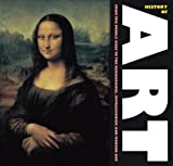 History of Art: From the Middles Ages, to Renaissance, Impressionism and Modern Art (Masterworks)