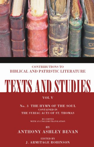 The Hymn of the Soul: contained in Syriac Acts of St. Thomas (Texts and Studies: Contributions to Biblical and Patristic L)