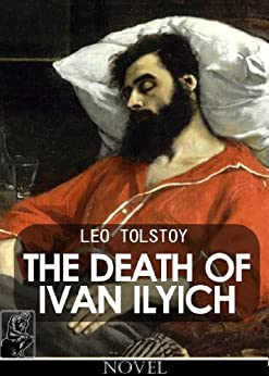 The Death of Ivan Ilyich [annotated] (English Edition) par [Tolstoy, Leo]