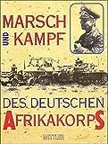 """""""Marsch und Kampf"""" des deutschen Afrika-Korps 1941"""