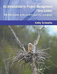 An Introduction to Project Management, Third Edition: With Brief Guides to Microsoft Project 2007 and @task