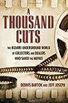 A Thousand Cuts: The Bizarre Undergro...