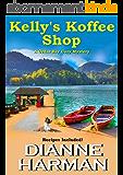 Kelly's Koffee Shop (Cedar Bay Cozy Mystery Series Book 1) (English Edition)