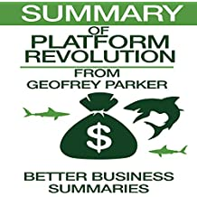 Summary of Platform Revolution from Geoffrey G. Parker, Marshall W. Van Alstyne, and Sangeet Paul Choudary