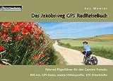 Das Jakobsweg GPS RadReiseBuch: Fahrrad-Pilgerführer für den Camino Francés: 840 km, GPS-Daten, exakte Höhenprofile, 425 Unterkünfte (PaRADise Guide 6)