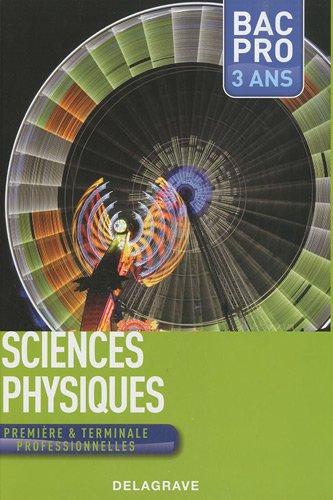 Sciences physiques 1ere et Tle bac professionnelles par Nadia Belbachir-Issaadi