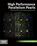 High Performance Parallelism Pearls: Multicore and Many-core Programming Approaches