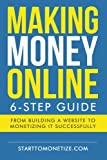 Making money online: The 6-step guide to making money with a website