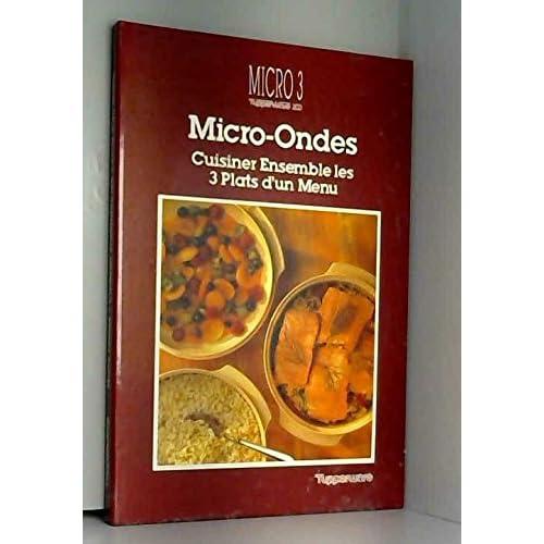 Micro - Ondes, cuisiner ensemble les trois plats d'un menu