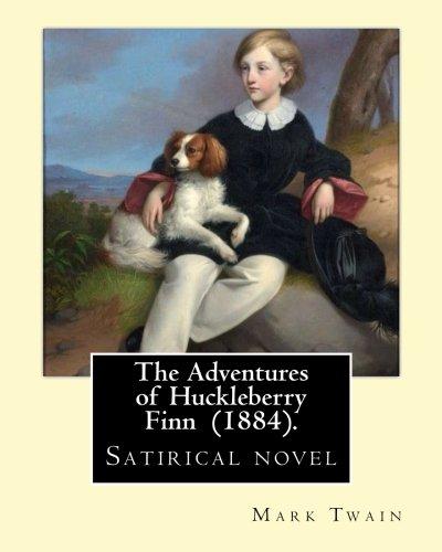 the-adventures-of-huckleberry-finn-1884-by-mark-twain-satirical-novel