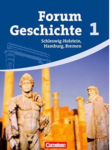 Forum Geschichte - Schleswig-Holstein, Hamburg und Bremen: Band 1 - Von der Vorgeschichte bis zum Ende des Mittelalters: Schülerbuch