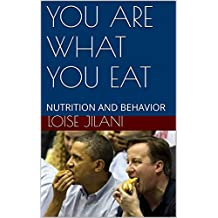 YOU ARE WHAT YOU EAT: NUTRITION AND BEHAVIOR (English Edition)