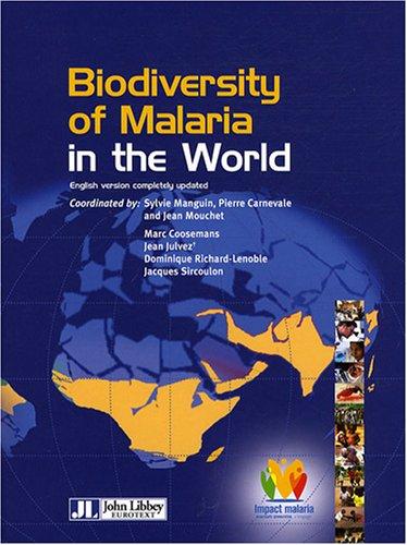 Biodiversity of Malaria in the World (Biodiversité du paludisme dans le monde)