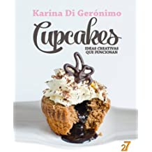 Cupcakes. Ideas creativas que funcionan. (Spanish Edition)