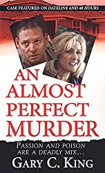 An Almost Perfect Murder: Passion and Poison Are a Deadly Mix...