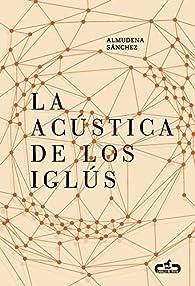 La acústica de los iglús par Almudena Sánchez