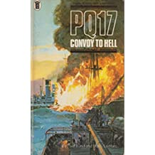 PQ17 Convoy to Hell: The Survivor's Story.